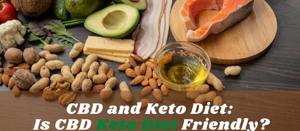 CBD and Keto Diet: Is CBD Keto Diet Friendly?
